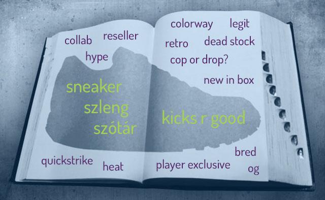 Kicks R Good Sneaker Szleng Szótár