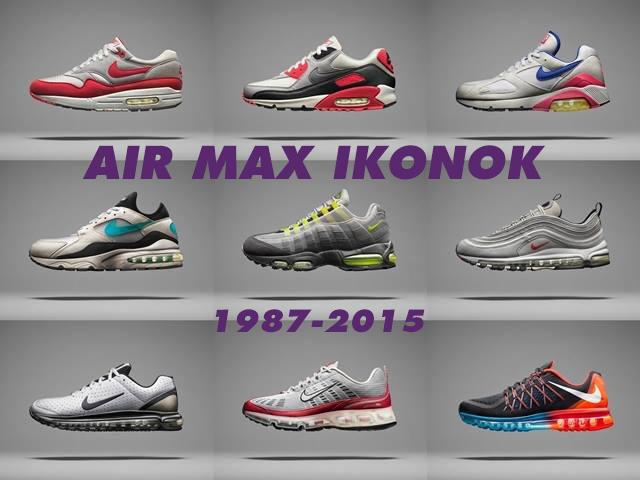 Nike Air Max ikonok az 1987-es Air Max 1-től a 2015-ös legfrissebb kiadásig
