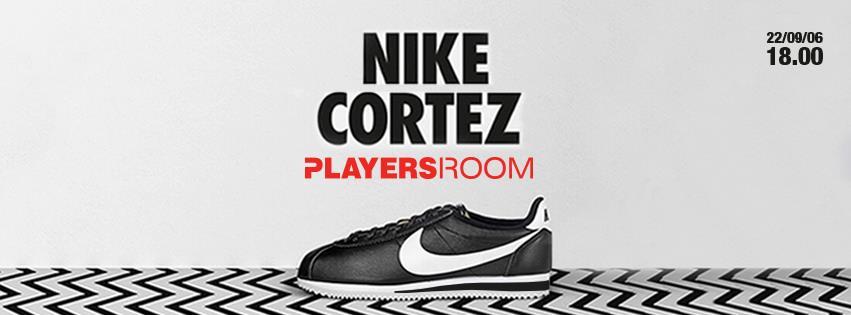 Nike Cortez @ Playersroom Árkád / 2016 szeptember 22. 18:00-tól