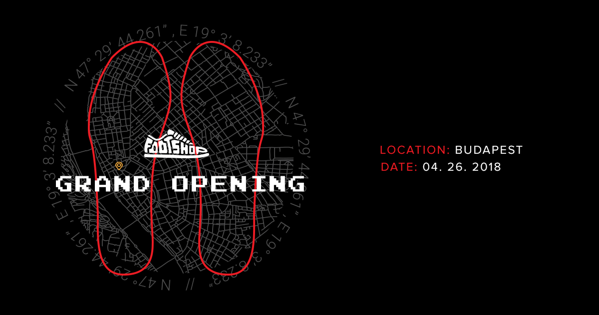 Footshop Budapest megnyitó: 2018. április 26. / 1052 Budapest, Kristóf tér 4.