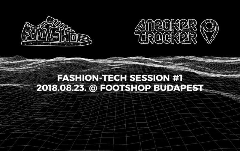 Footshop x SneakerTracker present: Fashion-Tech Sessions #1
