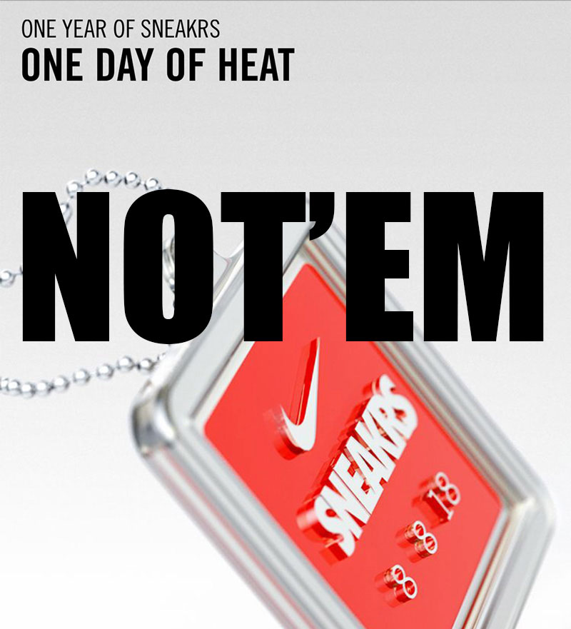Nike sneakrs app 180808 Day Of Heat - Not'em