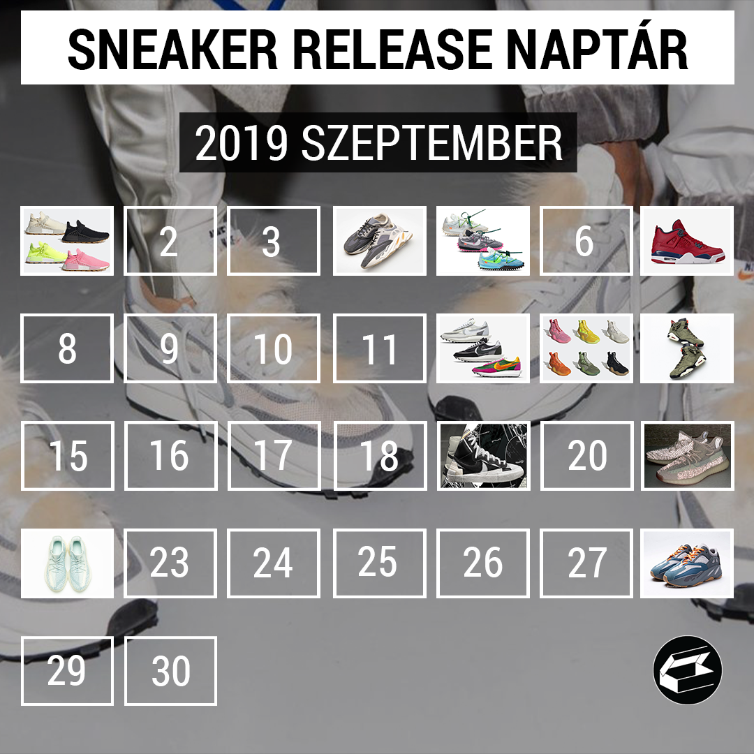 Sneaker Release Calendar – 2019 szeptemberSneaker Release Calendar – 2019 szeptember