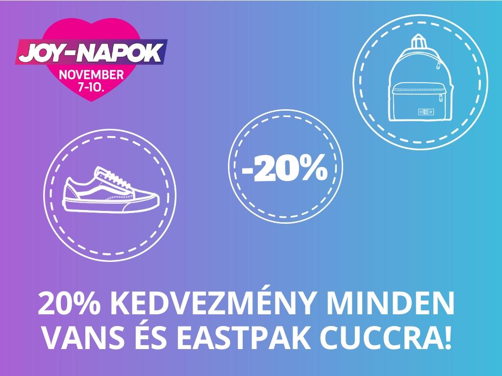 JOY NAPOK 2019.11.07-10. Minden Vans és Eastpak cuccra 20% kedvezmény a shopban!